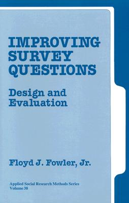 Improving Survey Questions By Fowler, Floyd J., Jr.