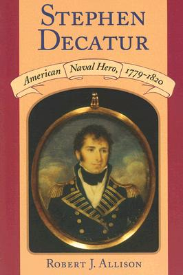 Stephen Decatur By Allison, Robert J.